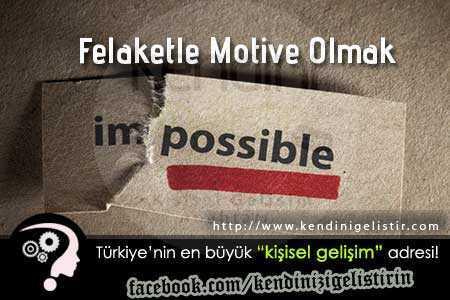 felaketle-motive-olmak